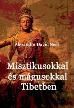MISZTIKUSOKKAL ÉS MÁGUSOKKAL TIBETBEN - Ekönyv - DAVID-NEEL, ALEXANDRA