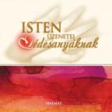ISTEN ÜZENETEI ÉDESANYÁKNAK - Ekönyv - HARMAT KIADÓI ALAPÍTVÁNY