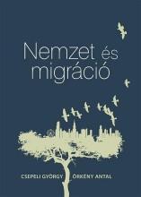 NEMZET ÉS MIGRÁCIÓ - Ekönyv - CSEPELI GYÖRGY, ÖRKÉNY ANTAL