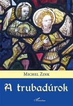 A TRUBADÚROK - Ekönyv - ZINK, MICHEL