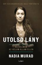 Az utolsó lány - Küzdelmem az Iszlám Állam ellen - Ebook - Nadia Murad,Jenna Krajeski