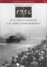 DESCARGA EN 1956 EN LA PLAZA KOSSUTH Y SU SITIO CONMEMORATIVO - Ekönyv - NÉMETH CSABA