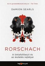 RORSCHACH - A TINTAFOLTTESZT ÉS AZ ÉSZLELÉS REJTÉLYEI - Ekönyv - SEARLS, DAMION