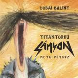 TITÁNTORKÚ SÁMSON - METÁLMÍTOSZ - Ekönyv - DOBAI BÁLINT