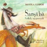 SANYI BÁ - SZÉKELY EGYPERCESEK - CD MELLÉKLETTEL - Ekönyv - MUSZKA SÁNDOR