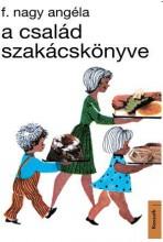 A CSALÁD SZAKÁCSKÖNYVE - Ekönyv - F. NAGY ANGÉLA