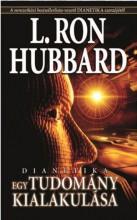 DIANETIKA EGY TUDOMÁNY KIALAKULÁSA - Ekönyv - L. RON HUBBARD