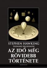 AZ IDŐ MÉG RÖVIDEBB TÖRTÉNETE - Ekönyv - HAWKING, STEPHEN-MLODINOW, LEONARD