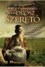 AZ OROSZ SZERETŐ - 2. JAVÍTOTT KIADÁS - Ekönyv - FURNIVALL, KATE