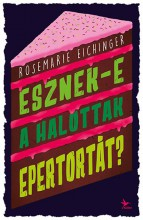 ESZNEK-E A HALOTTAK EPERTORTÁT? - Ekönyv - EICHINGER, ROSEMARIE