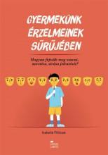 GYERMEKÜNK ÉRZELMEINEK SŰRŰJÉBEN - Ekönyv - FILLIOZAT, ISABELLE