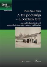 A TÉR POÉTIKÁJA-A POÉTIKA TERE - Ekönyv - PAPP ÁGNES KLÁRA