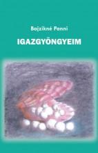 IGAZGYÖNGYEIM - Ekönyv - BAJZIKNÉ PANNI