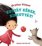 KUTYÁT KÉREK, KISKUTYÁT! - ÜKH 2015 - Ekönyv - GRYLLUS VILMOS