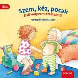 SZEM, KÉZ, POCAK - ELSŐ KÖNYVEM A TESTEMRŐL - Ekönyv - SCOLAR KIADÓ ÉS SZOLGÁLTATÓ KFT.