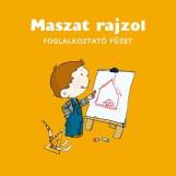 MASZAT RAJZOL - FOGLALKOZTATÓ FÜZET - Ekönyv - AGÓCS ÍRISZ- BERG JUDIT