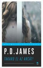 TAKARD EL AZ ARCÁT! - Ekönyv - JAMES, P.D.