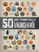 50 TÉNY, AMIT TUDNOD KELL A VIKINGEKRŐL - Ekönyv - MÓRA KÖNYVKIADÓ