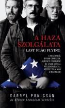 A HAZA SZOLGÁLATA - LAST FLAG FLYING - Ekönyv - PONICSÁN, DARRYL