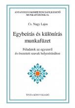 EGYBEÍRÁS ÉS KÜLÖNÍRÁS MUNKAFÜZET - Ekönyv - CS. NAGY LAJOS