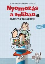 NYOMOZÁS A SULIBAN - ELTŰNT A TANÁRUNK! - Ekönyv - ARROU-VIGNOD, JEAN-PHILIPPE - TALLEC, OL