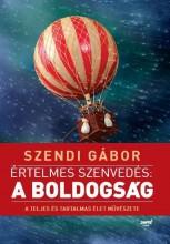 ÉRTELMES SZENVEDÉS: A BOLDOGSÁG (ÚJ! 2018) - Ekönyv - SZENDI GÁBOR