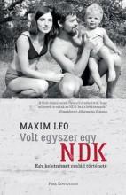 Volt egyszer egy NDK - Egy Keletnémet család története - Ekönyv - Maxim Leo