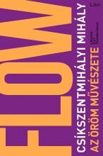 AZ ÖRÖM MŰVÉSZETE - FLOW A MINDENNAPOKBAN (ÚJ BORÍTÓ, 2018) - Ekönyv - CSÍKSZENTMIHÁLYI MIHÁLY