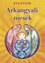 Arkangyali mesék - Ebook - Eva Evans