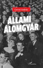 ÁLLAMI ÁLOMGYÁR - Ekönyv - GERVAI ANDRÁS