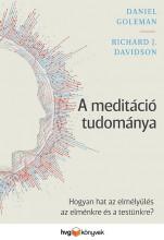 A MEDITÁCIÓ TUDOMÁNYA - Ekönyv - GOLEMAN, DANIEL - DAVIDSON, RICHARD J.