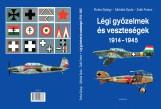 LÉGI GYŐZELMEK ÉS VESZTESÉGEK 1914-1945 - Ekönyv - PUNKA GYÖRGY- SÁRHIDAI GYULA- ZSÁK FEREN
