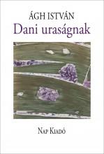 DANI URASÁGNAK - Ekönyv - ÁGH ISTVÁN