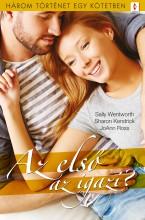 Az első az igazi? - 3 történet 1 kötetben - Ebook - Sally Wentworth, Sharon Kendrick, JoAnn Ross