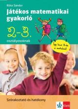 JÁTÉKOS MATEMATIKAI GYAKORLÓ 2. ÉS 3. OSZTÁLYOSOKNAK - Ekönyv - RÓKA SÁNDOR