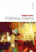 (F)ÉLHETSZ MÁSHOL - Ekönyv - HAJDU FERENC