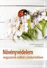 NÖVÉNYVÉDELEM - VEGYSZEREK NÉLKÜL A KISKERTEKBEN - Ekönyv - KOPPENSTEIN, ELISABETH