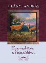 SZARVASBŐGÉS A KÁRPÁTOKBAN - Ekönyv - J. LÁNYI ANDRÁS