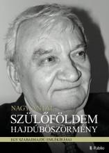 Szülőföldem Hajdúböszörmény - Ekönyv - Nagy Antal