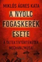 A NYOLC FOGASKERÉK ESETE - Ekönyv - MIKLÓS ÁGNES KATA