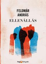 ELLENÁLLÁS - Ekönyv - FELDMÁR ANDRÁS