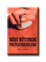 RÉGI BÚTOROK FELÜLETKEZELÉSE - Ekönyv - SCHNAUS, ELLINOR
