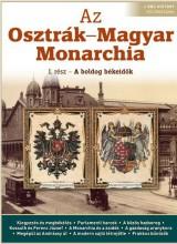 AZ OSZTRÁK-MAGYAR MONARCHIA I. - A BOLDOG BÉKEIDŐK - Ekönyv - KOSSUTH KIADÓ ZRT.