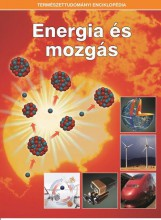 ENERGIA ÉS MOZGÁS - TERMÉSZETTUDOMÁNYI ENCIKLOPÉDIA - Ekönyv - KOSSUTH KIADÓ ZRT.