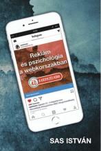 REKLÁM ÉS PSZICHOLÓGIA A WEBKORSZAKBAN - 4.0 A KIEGYEZÉS KORA - Ekönyv - SAS ISTVÁN