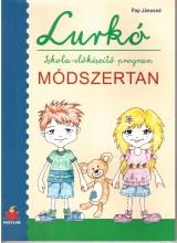 LURKÓ - ISKOLA-ELŐKÉSZÍTŐ PROGRAM - MÓDSZERTAN - Ekönyv - PAP JÁNOSNÉ