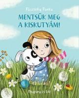 MENTSÜK MEG A KISKUTYÁM! - PITYPANG ÉS LILI - - Ekönyv - PÁSZTOHY PANKA