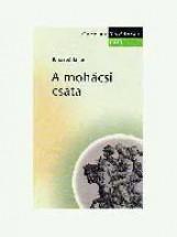 A MOHÁCSI CSATA - TUDÁSTÁR - GEO - - Ekönyv - B. SZABÓ JÁNOS
