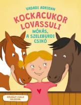 MÓKÁS, A SZELEBURDI CSIKÓ - KOCKACUKOR LOVASSULI 2. - Ekönyv - VADADI ADRIENN