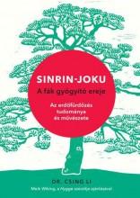 SINRIN-JOKU - A FÁK GYÓGYÍTÓ EREJE - Ekönyv - DR. CSING LI